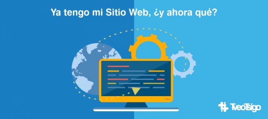 """Imagen para artículo de superblog: """"Ya tengo mi Sitio Web, ¿y ahora qué?"""""""